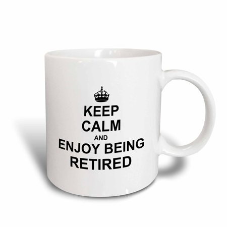 3dRose Keep Calm and Enjoy being Retired. fun carry on themed Retirement gift, Ceramic Mug, 11-ounce
