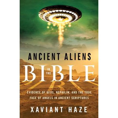 Printed Alien Face - Ancient Aliens in the Bible : Evidence of UFOs, Nephilim, and the True Face of Angels in Ancient Scriptures