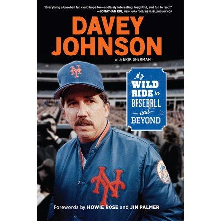 Davey Johnson : My Wild Ride in Baseball and Beyond](Davey Havok Halloween)