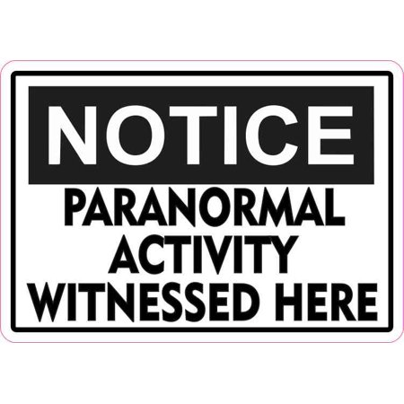 5in x 3.5in Notice Paranormal Activity Sticker Vinyl Signs Halloween Sign (Paranormal Activity Halloween)