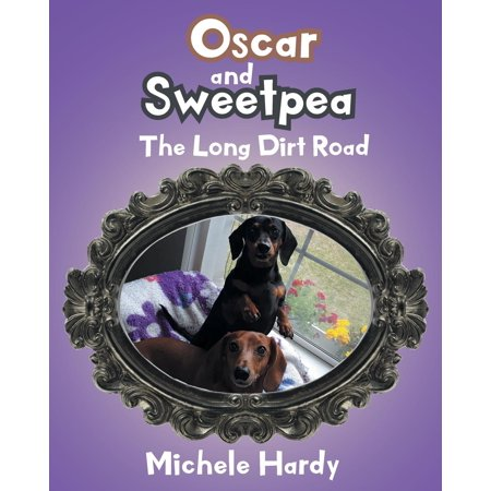 Oscar and Sweetpea: The Long Dirt Road (Paperback)