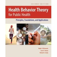 Health Behavior Theory for Public Health : Principles, Foundations, and Applications