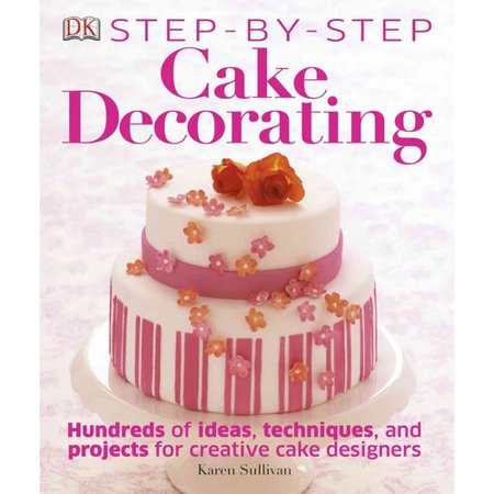 Cake Decorating Step By Step Images : Step-By-Step Cake Decorating - Walmart.com