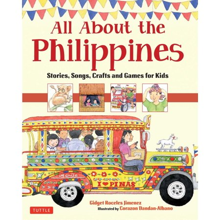 All About The Philippines   Stories  Songs  Crafts And Games For Kids