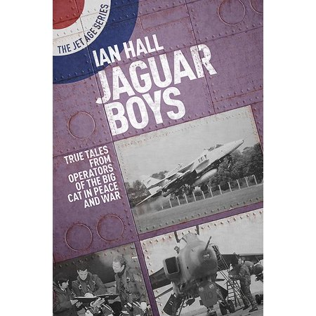 Jaguar Boys : True Tales from Operators of the Big Cat in Peace and War ()