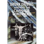 Drunk Driving and Why the Carnage Continues