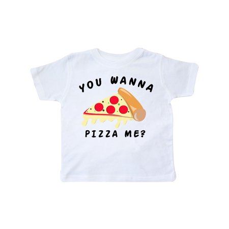 you wanna pizza me Toddler T-Shirt