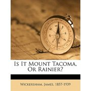 Is It Mount Tacoma, or Rainier?