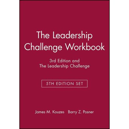 The Leadership Challenge Workbook  3Rd Ed    The Leadership Challenge  5Th Ed   How To Make Extraordinary Things Happen In Organizations