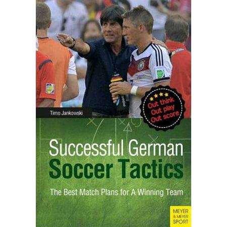 Successful German Soccer Tactics : The Best Match Plans for a Winning