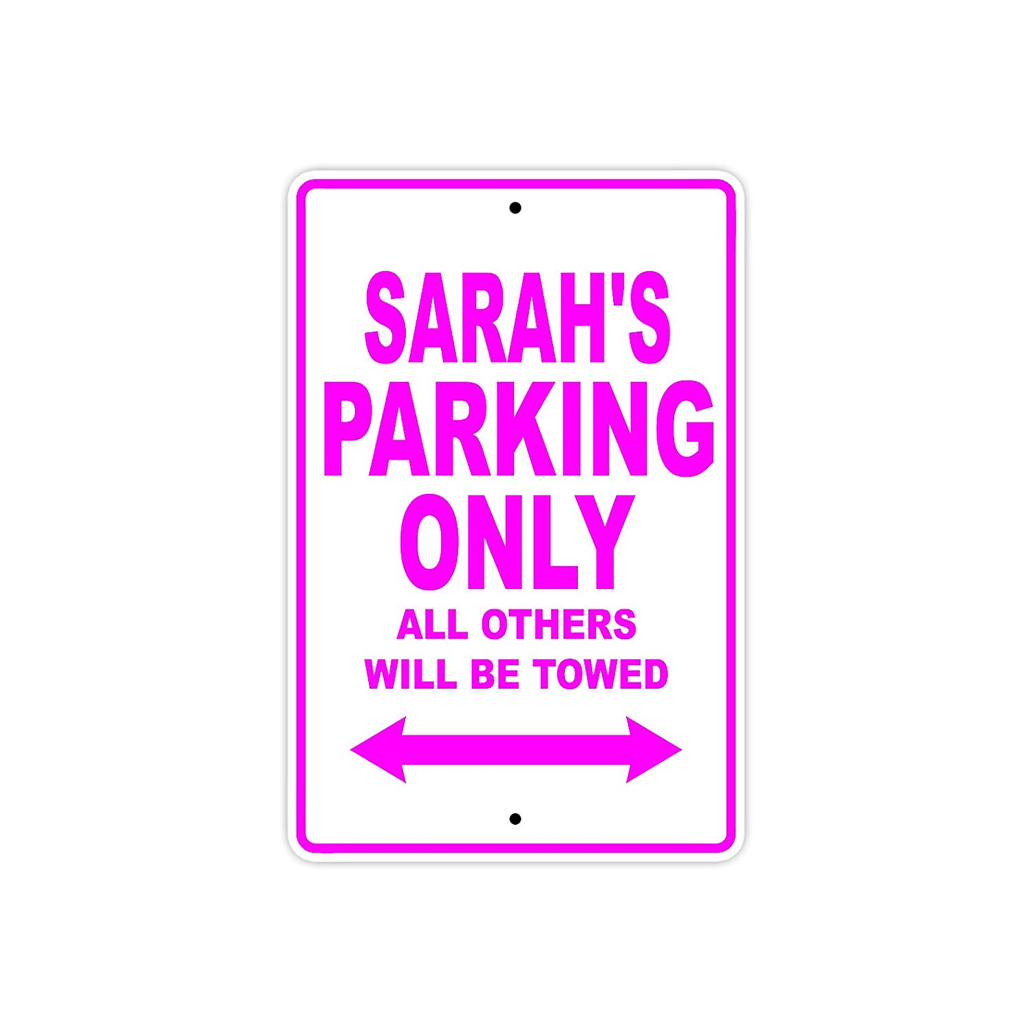 "Sarah's Parking Only All Others Will Be Towed Name Gift Novelty Metal Aluminum 8""x12"" Sign"