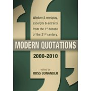 Modern Quotations 2000 - 2010 - Wisdom & Wordplay, Excerpts & Extracts from the 1st Decade of the 21st Century [Kindle Edition] - eBook
