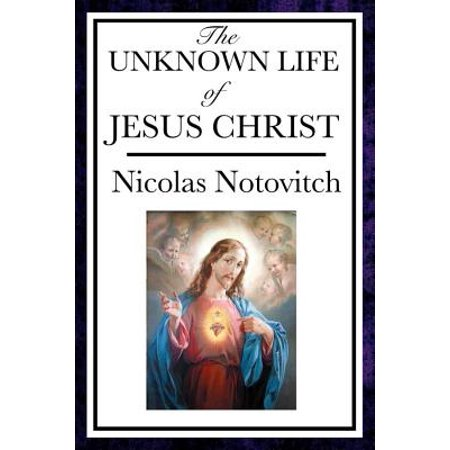The Unknown Life of Jesus Christ - eBook