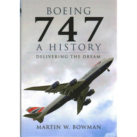 Boeing 747  A History  Delivering The Dream