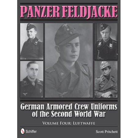 Panzer Feldjacke : German Armored Crew Uniforms of the Second World War,  Vol 4: Luftwaffe