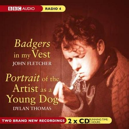 Badgers in My Vest: AND Portrait of the Artist as a Young Dog (BBC Audio Radio 4) (Audio