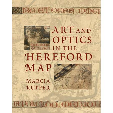 Art and Optics in the Hereford Map : An English Mappa Mundi, c. 1300 (Mundi Map)