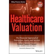 Healthcare Valuation, The Financial Appraisal of Enterprises, Assets, and Services - eBook