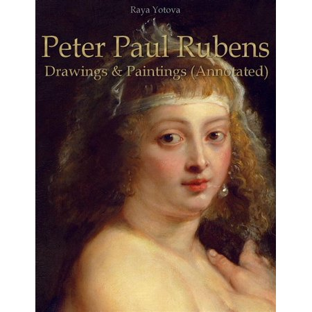 Peter Paul Rubens: Drawings & Paintings (Annotated) -
