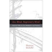 Zen Mind, Beginner's Mind : Informal Talks on Zen Meditation and Practice