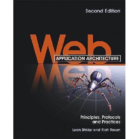Web Application Architecture  Principles  Protocols And Practices