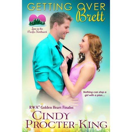 Getting Over Brett (A Romantic Comedy) - eBook