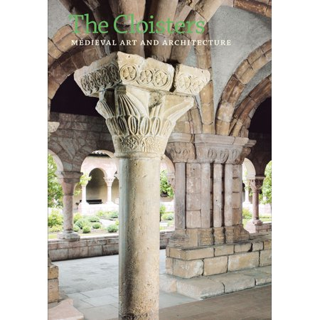 The Cloisters : Medieval Art and Architecture, Revised and Updated