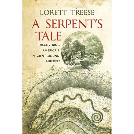 A Serpents Tale   Discovering Americas Ancient Mound Builders
