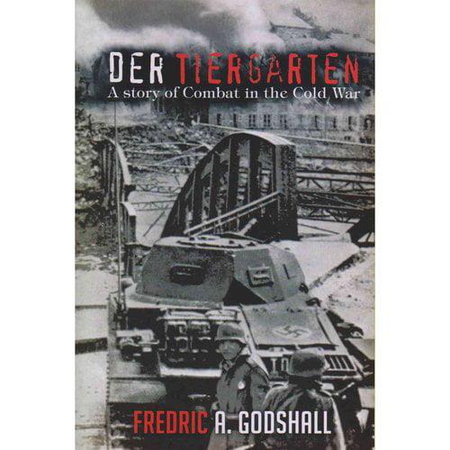 Der Tiergarten: A Story of Combat in the Cold War