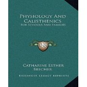 Physiology and Calisthenics : For Schools and Families