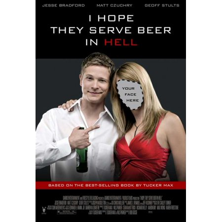 - I Hope They Serve Beer in Hell Movie Poster (11 x 17)