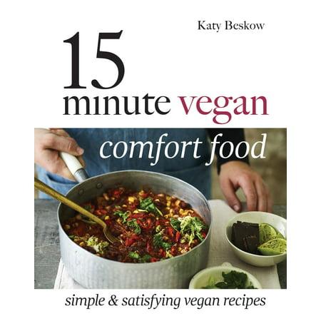 15 Minute Vegan Comfort Food : Simple & Satisfying Vegan - Last Minute Halloween Food