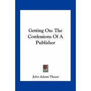 Getting on : The Confessions of a Publisher