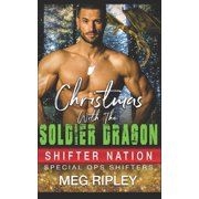 Shifter Nation: Special Ops Shifters: Christmas With The Soldier Dragon (Paperback)