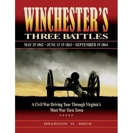 Winchester's Three Battles : A Civil War Driving Tour Through Virginia's Most War-Torn