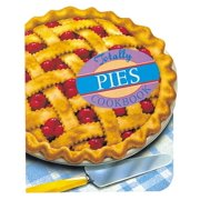 Totally Pies Cookbook