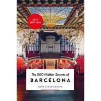 The 500 Hidden Secrets of Barcelona - Updated and Revised (Paperback)