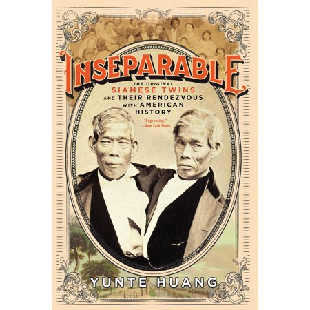 Inseparable : The Original Siamese Twins and Their Rendezvous with American History - Halloween Origins History