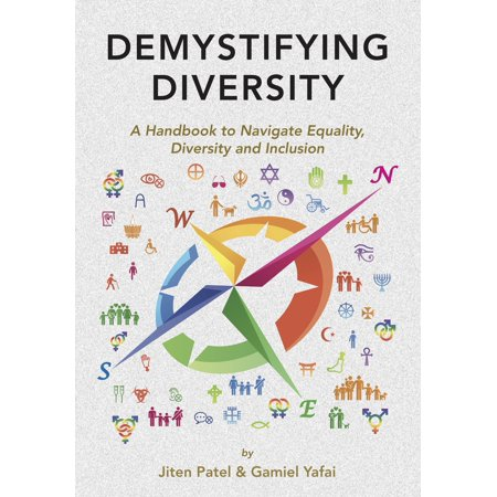 Demystifying Diversity : A Handbook to Navigate Equality, Diversity and (Best Diversity And Inclusion Videos)