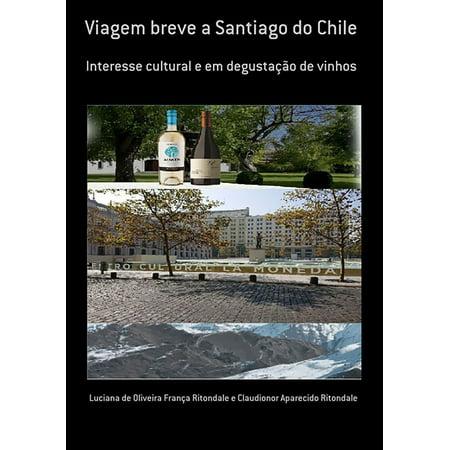 Viagem Breve A Santiago Do Chile - eBook (Best Places To Live In Santiago Chile)