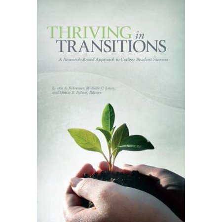 Thriving in Transitions : A Research-Based Approach to College Student (First Year Experience And Students In Transition)