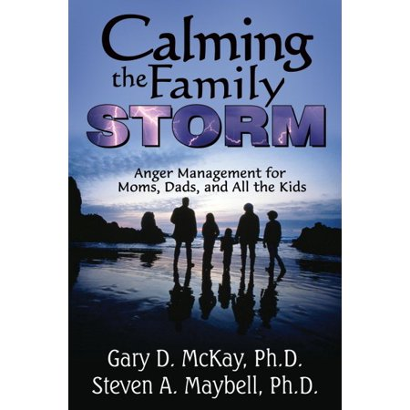 Calming The Family Storm   Anger Management For Moms  Dads  And All The Kids
