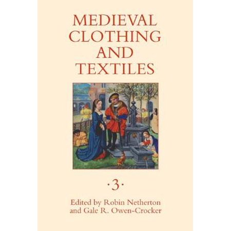 Medieval Clothing and Textiles 3 - Medieval Clothing