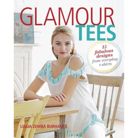Fabulous Designs (Glamour Tees : 15 Fabulous Designs from Everyday)