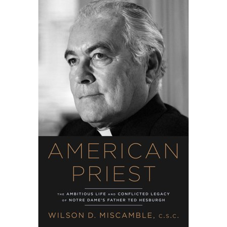 American Priest : The Ambitious Life and Conflicted Legacy of Notre Dame's Father Ted Hesburgh](Father Teds Farm Halloween)