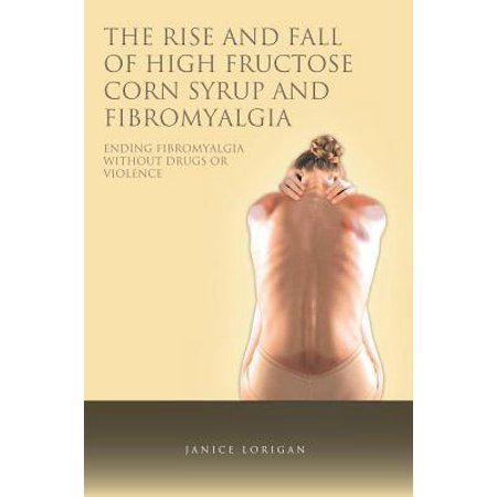The Rise and Fall of High Fructose Corn Syrup and Fibromyalgia - (Best Bbq Sauce Without High Fructose Corn Syrup)