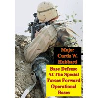 Base Defense At The Special Forces Forward Operational Bases - eBook