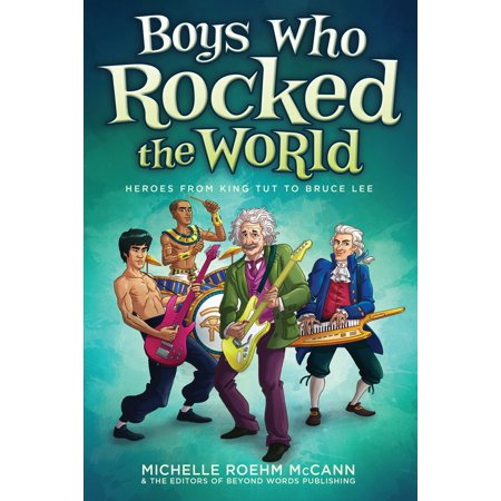 Boys Who Rocked the World : Heroes from King Tut to Bruce Lee (A Who From Whoville)