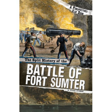 The Split History of the Battle of Fort Sumter: A Perspectives Flip Book -