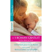 Un enfant pour le Dr Braird - Retrouvailles en Finlande - Irrpressible attirance - eBook